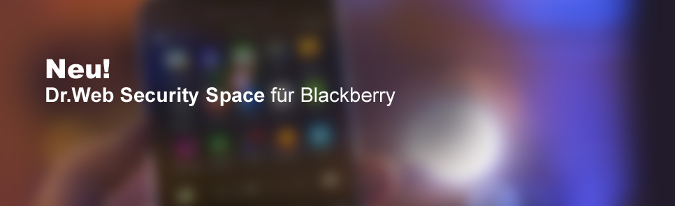 Neu! Dr.Web Security Space für BlackBerry