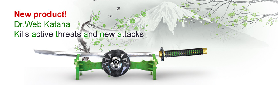 New product! Dr.Web Katana Kills active threats and new attacks
