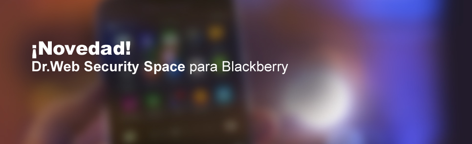 ¡Novedad! Dr.Web Security Space para BlackBerry
