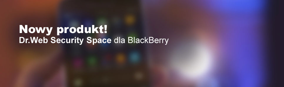 Nowy produkt! Dr.Web Security Space dla BlackBerry