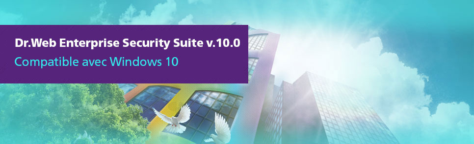 New version Dr.Web Enterprise Security Suite 10.0